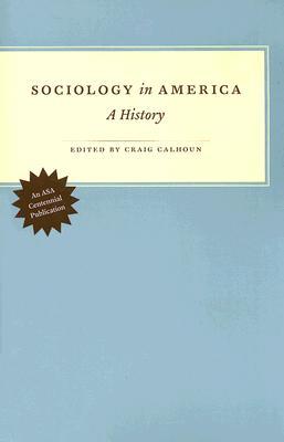 Sociology in America By Calhoun, Craig (EDT)